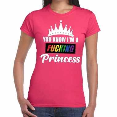 Roze you know i am a fucking princess gay pride t shirt dames carnava